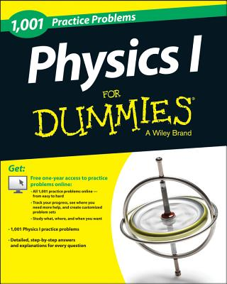 1,001 Physics Practice Problems for Dummies By Consumer Dummies (COR)